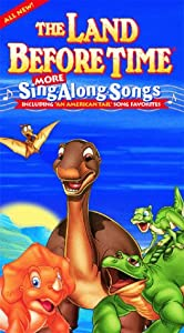 The Land Before Time: More Sing Along Songs [VHS]