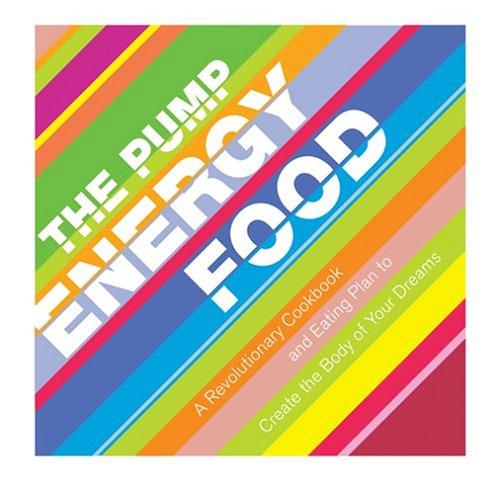 The Pump Energy Food by Steve Kapelonis, Elena Kapelonis