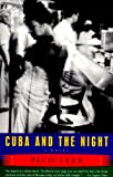 Cuba and the Night: A Novel (067976075X) by Iyer, Pico