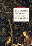 echange, troc Robert Bourdu - Légendes de France contées par les arbres