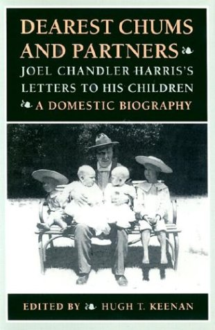 Dearest Chums and Partners: Joel Chandler Harris