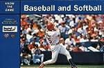 Baseball and Softball (Know the Game)