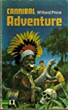 Cannibal Adventure (Knight Books Older Fiction) (0340182725) by Willard Price