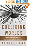 Colliding Worlds: How Cutting-edge Sc...