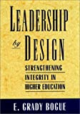 Leadership by design :  strengthening integrity in higher education /