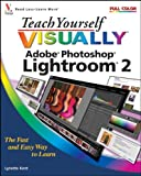 Lynette Kent Teach Yourself Visually Adobe Photoshop Lightroom 2 (Teach Yourself VISUALLY (Tech))