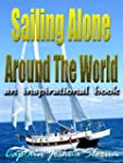 Sailing Alone Around The World: Illus...