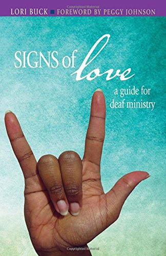Signs of Love: A Guide for Deaf Ministry PDF