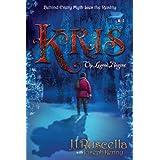 Kris- The Legend Begins (Santa is Real Series)