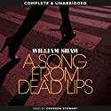 A Song from Dead Lips (       UNABRIDGED) by William Shaw Narrated by Cameron Stewart