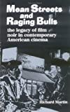 Mean Streets and Raging Bulls (0810836424) by Richard Martin