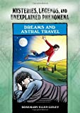 Dreams and Astral Travels (0791093875) by Guiley, Rosemary