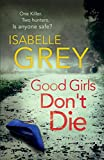 Good Girls Don't Die: A Detective Grace Fisher Novel (English Edition)