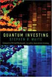 Quantum investing:quantum physics- nanotechnology- and the future of the stock market