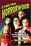 It Came from Horrorwood: Interviews with Moviemakers in the Science Fiction and Horror Tradition