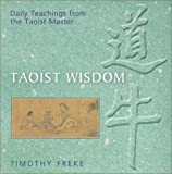 Taoist Wisdom: Daily Teachings from the Taoist Master (080698211X) by Freke, Timothy