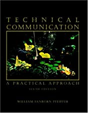 Technical Communication A Practical Approach with by William S. Pfeiffer