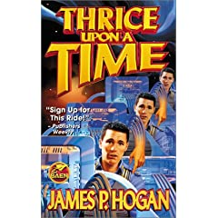 Thrice Upon A Time by James P. Hogan