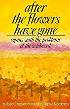 After the Flowers Have Gone: Coping with the…