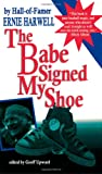 img - for The Babe Signed My Shoe book / textbook / text book