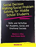 Social Decision Making/Social Problem Solving For Middle School Students: Skills And Activities For Academic, Social And Emotional Success (Book and CD) (0878225145) by Maurice J. Elias