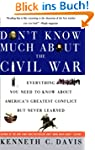 Don't Know Much About the Civil War:...