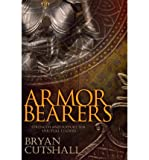 img - for [ ARMORBEARERS: STRENGTH AND SUPPORT FOR SPIRITUAL LEADERS ] By Cutshall, Bryan ( Author) 2013 [ Paperback ] book / textbook / text book