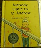 Nobody listens to Andrew (A Follett beginning-to-read book)