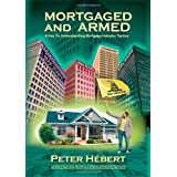 Mortgaged and Armed ~ Peter Hebert