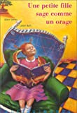 """Afficher """"Une petite fille sage comme un orage"""""""