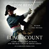 img - for The Black Count: Glory, Revolution, Betrayal, and the Real Count of Monte Cristo book / textbook / text book