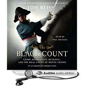 Glory, Revolution, Betrayal, and the Real Count of Monte Cristo  - Tom Reiss