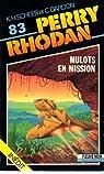 Perry Rhodan, tome 83 : Mulots en mission par Darlton