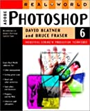 Real World Photoshop 6: Industrial Strength Production Techniques (0201721996) by Blatner, David
