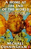 A Home at the end of The World (0140129340) by Cunningham, Michael