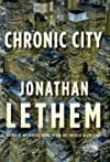 By Jonathan Lethem: Chronic City: A Novel