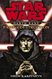 Drew Karpyshyn Darth Bane: Path of Destruction: A Novel of the Old Republic (Star Wars (Del Rey))