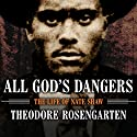 All God's Dangers: The Life of Nate Shaw (       UNABRIDGED) by Theodore Rosengarten Narrated by Sean Crisden