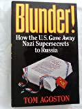 img - for Blunder!: How the US Gave Away Nazi Supersecrets to Russia book / textbook / text book
