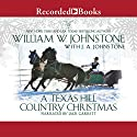 A Texas Hill Country Christmas Audiobook by William W. Johnstone, J. A. Johnstone Narrated by Jack Garrett