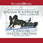 A Texas Hill Country Christmas | William W. Johnstone,J. A. Johnstone