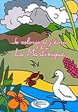 echange, troc Solange/ Guinamard - Je Colorie et J'Ecris l'Ile de la Martinique