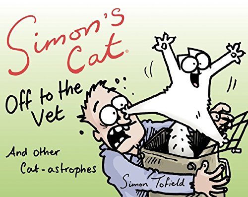 Simon's Cat Off to the Vet       and Other Cat-astrophes