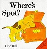 Eric Hill Where's Spot?: Pop-up Bk (Lift-the-flap Book)
