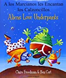 Aliens Love Underpants in Spanish & English Claire Freedman