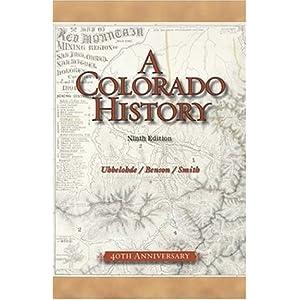 A Colorado History Carl Ubbelohde, Maxine Benson and Duane A. Smith