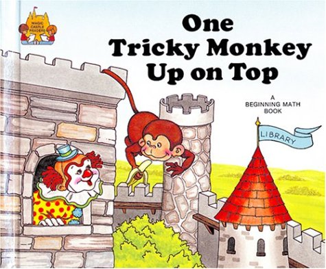 One Tricky Monkey Up on Top (Magic Castle Readers Math)