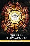 Qué es la Renovación (Spanish Edition)