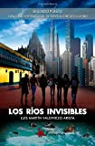 Los Ríos Invisibles