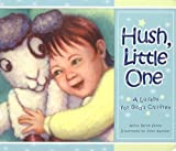 img - for Hush Little One: A Lullaby for God's Children book / textbook / text book